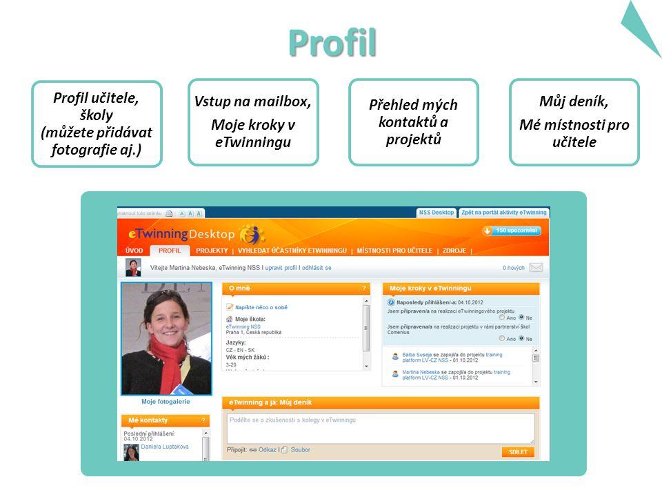 Profil Profil učitele, školy (můžete přidávat fotografie aj.) Vstup na mailbox, Moje kroky v eTwinningu Přehled mých kontaktů a projektů Můj deník, Mé místnosti pro učitele