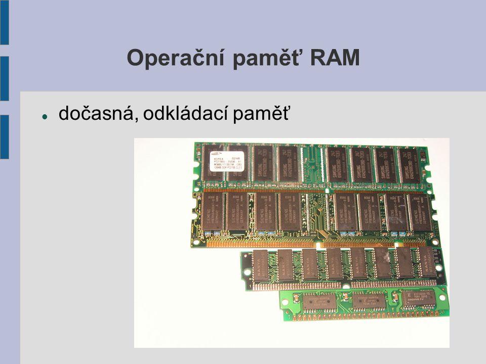Operační paměť RAM dočasná, odkládací paměť