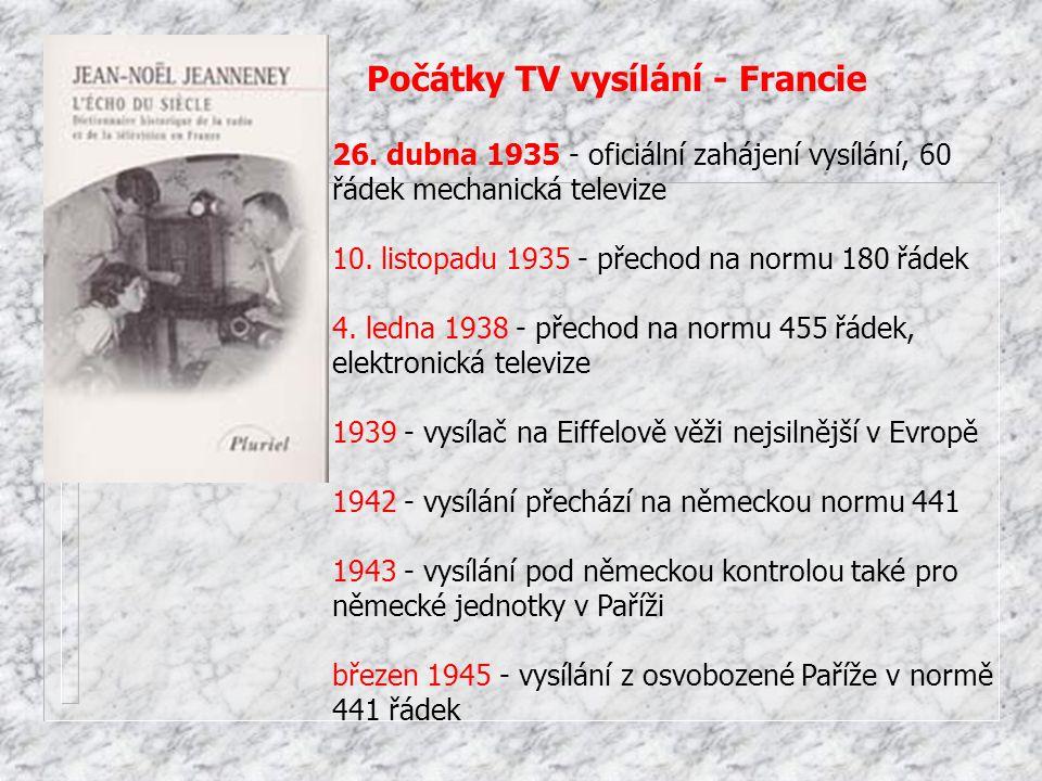 Počátky TV vysílání - Francie 26. dubna 1935 - oficiální zahájení vysílání, 60 řádek mechanická televize 10. listopadu 1935 - přechod na normu 180 řád