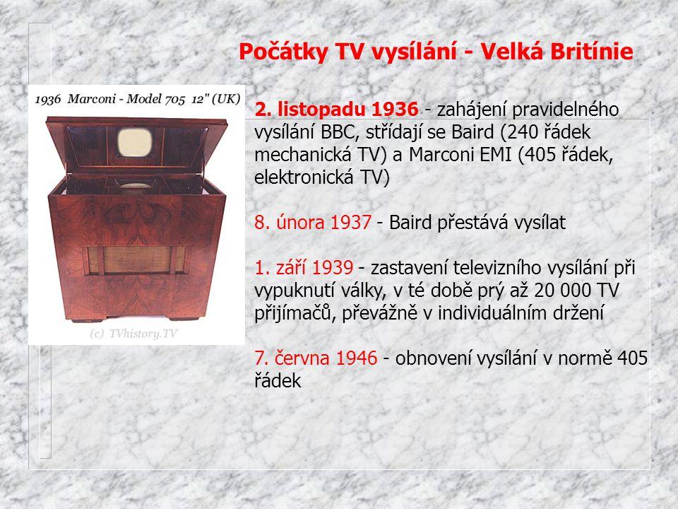 Počátky TV vysílání - Velká Britínie 2. listopadu 1936 - zahájení pravidelného vysílání BBC, střídají se Baird (240 řádek mechanická TV) a Marconi EMI