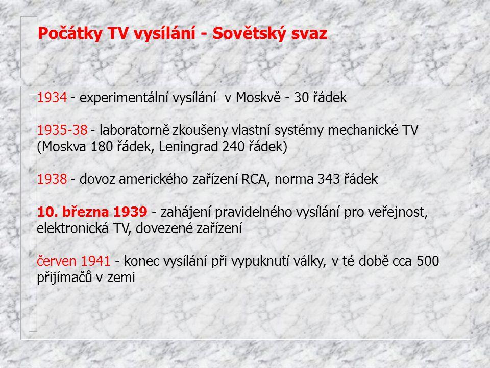 Počátky TV vysílání - Sovětský svaz 1934 - experimentální vysílání v Moskvě - 30 řádek 1935-38 - laboratorně zkoušeny vlastní systémy mechanické TV (M