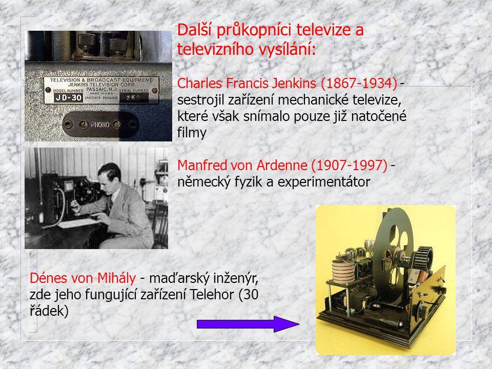 John Logie Baird (1888-1946) Zahájil experimenty ve 20.letech 1926 - v Londýně předvádí fungující systém 30 řádek od 1929 - experimentálně vysílá pod patronací BBC S řádkovým standardem 240 se účastnil zahájení pravidelného vysílání v listopadu 1936