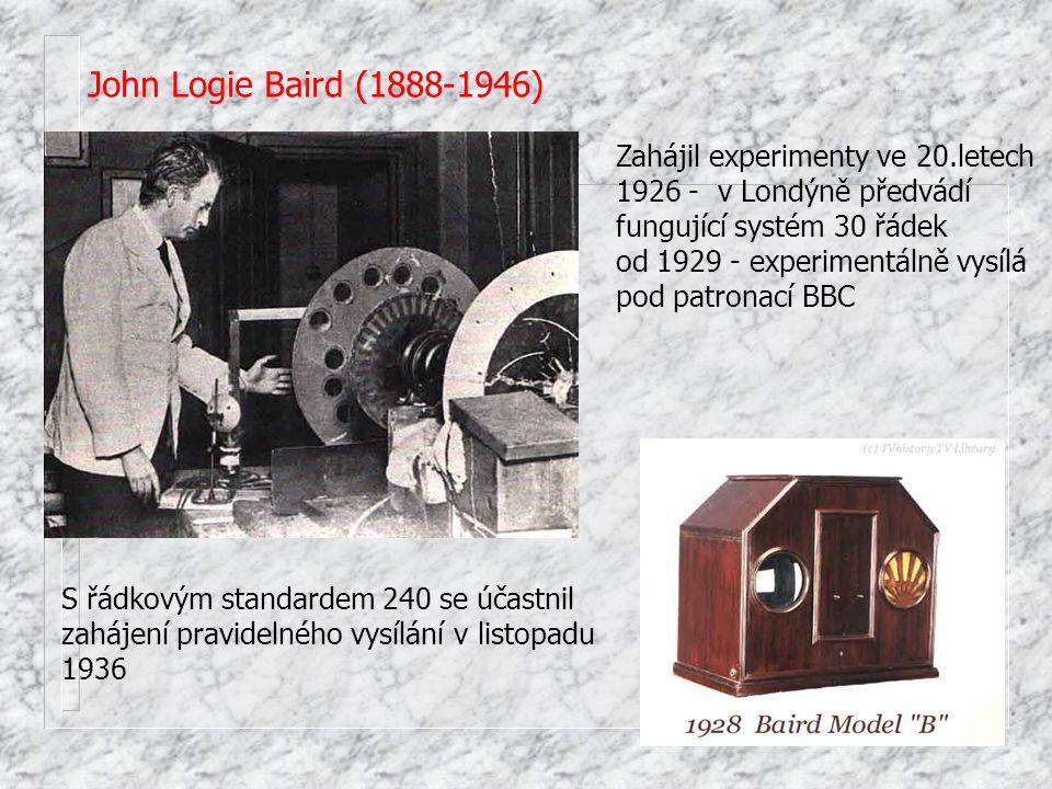 John Logie Baird (1888-1946) Zahájil experimenty ve 20.letech 1926 - v Londýně předvádí fungující systém 30 řádek od 1929 - experimentálně vysílá pod