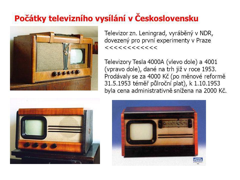 Počátky televizního vysílání v Československu Televizor zn. Leningrad, vyráběný v NDR, dovezený pro první experimenty v Praze <<<<<<<<<<<< Televizory