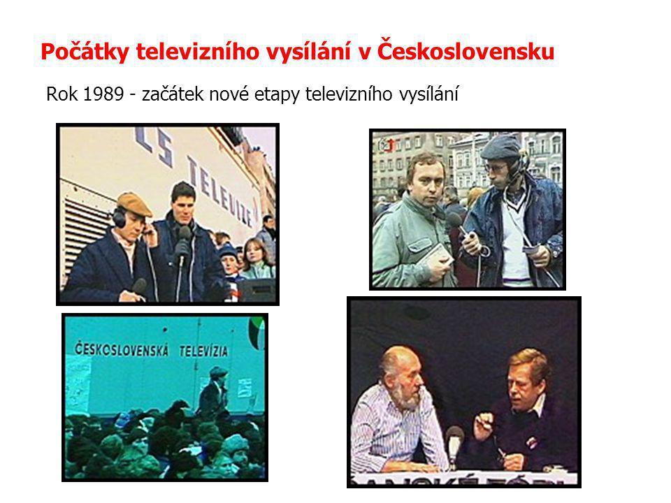 Počátky televizního vysílání v Československu Rok 1989 - začátek nové etapy televizního vysílání