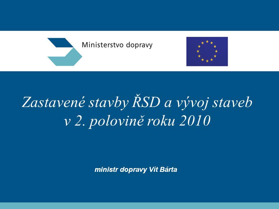 Zastavené stavby ŘSD a vývoj staveb v 2. polovině roku 2010 ministr dopravy Vít Bárta
