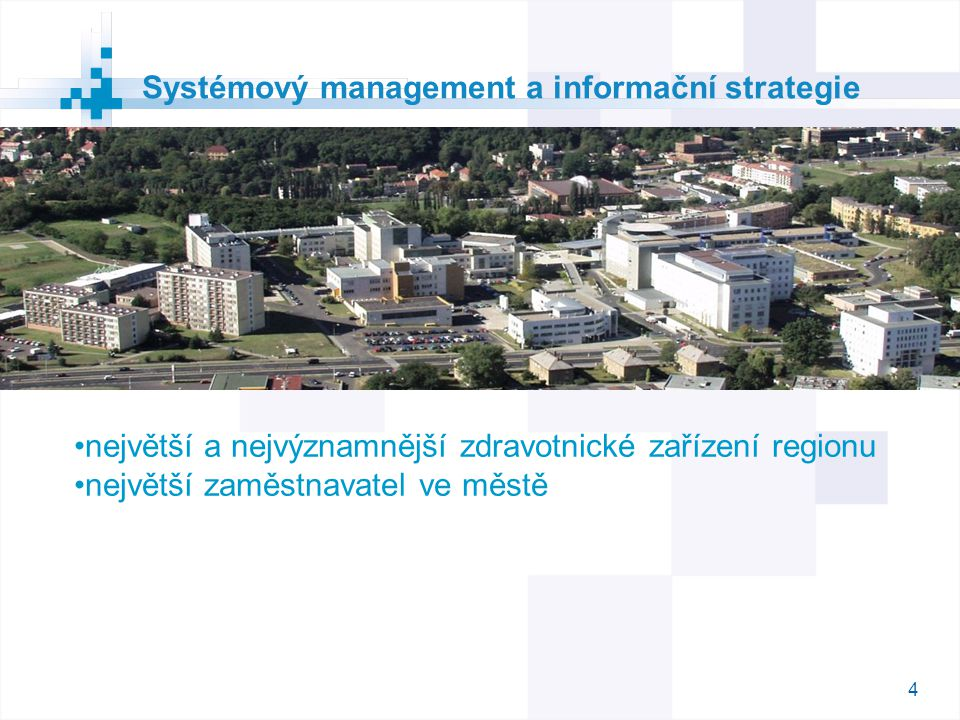 4 největší a nejvýznamnější zdravotnické zařízení regionu největší zaměstnavatel ve městě