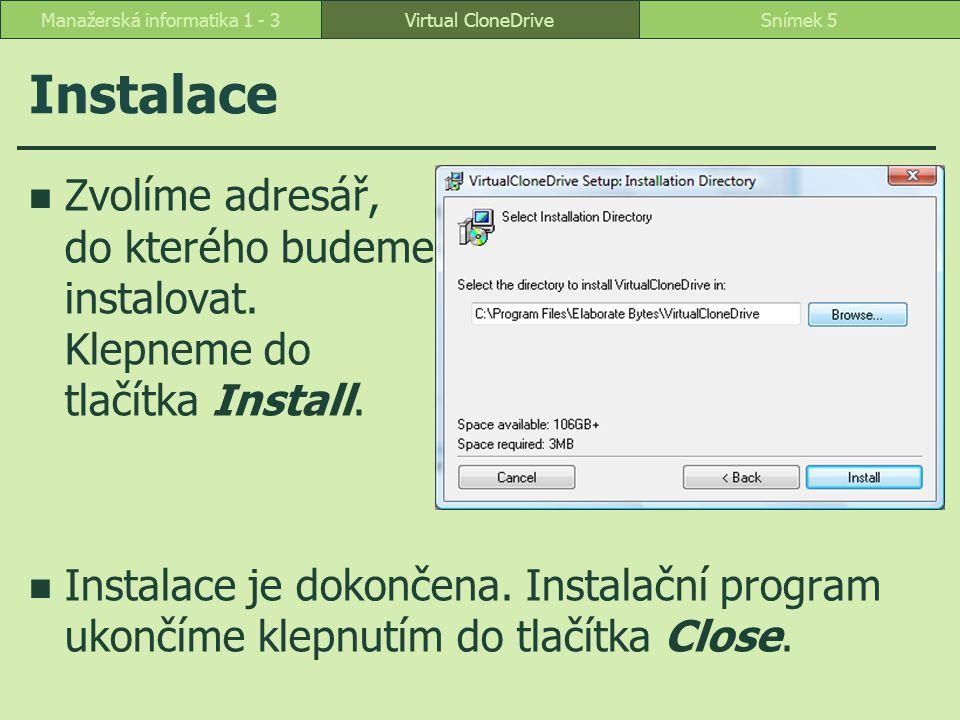 Instalace Zvolíme adresář, do kterého budeme instalovat. Klepneme do tlačítka Install. Instalace je dokončena. Instalační program ukončíme klepnutím d