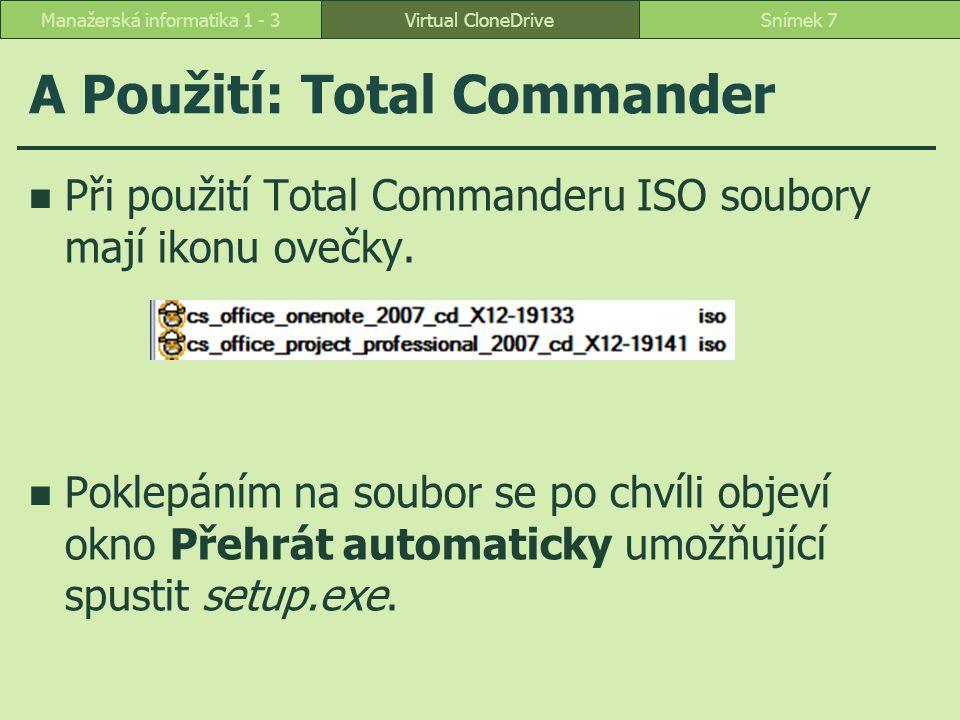 A Použití: Total Commander Při použití Total Commanderu ISO soubory mají ikonu ovečky. Poklepáním na soubor se po chvíli objeví okno Přehrát automatic