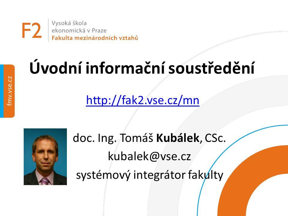 Úvodní informační soustředění doc.Ing. Tomáš Kubálek, CSc.