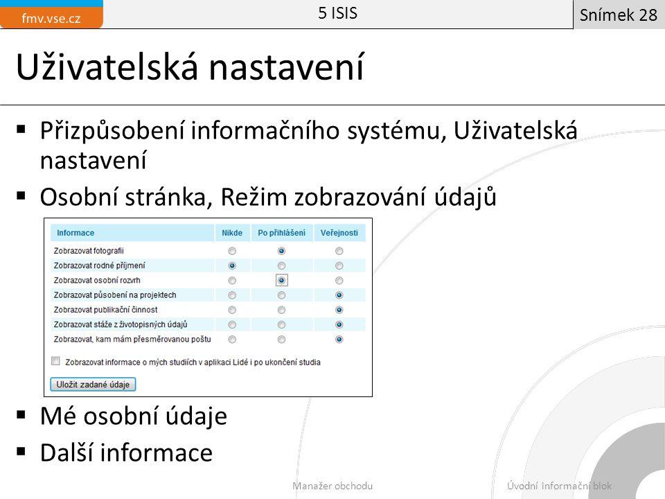 Uživatelská nastavení  Přizpůsobení informačního systému, Uživatelská nastavení  Osobní stránka, Režim zobrazování údajů  Mé osobní údaje  Další i