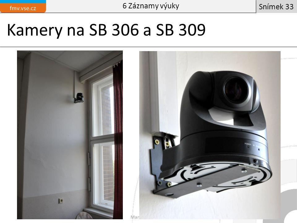 Kamery na SB 306 a SB 309 Manažer obchoduÚvodní informační blok Snímek 33 6 Záznamy výuky