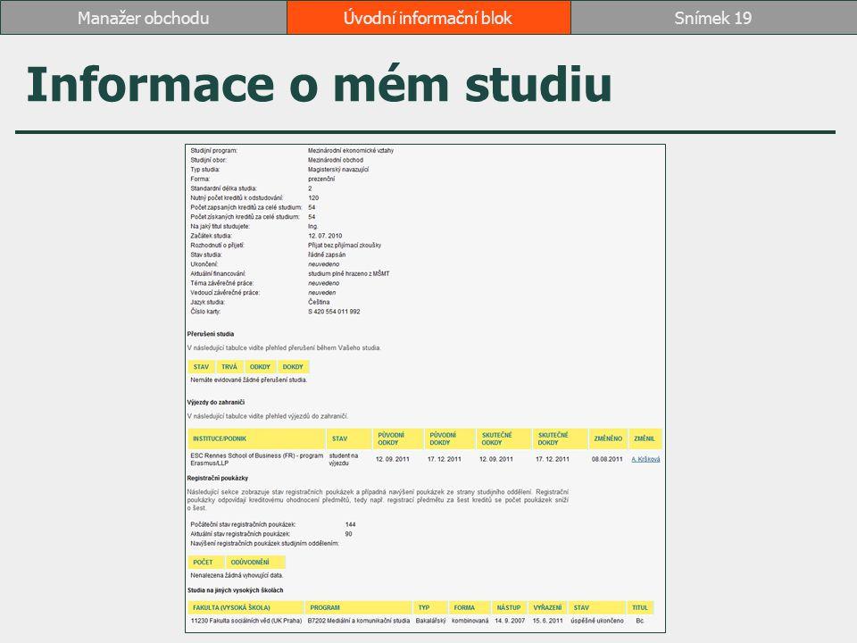 Informace o mém studiu Úvodní informační blokSnímek 19Manažer obchodu