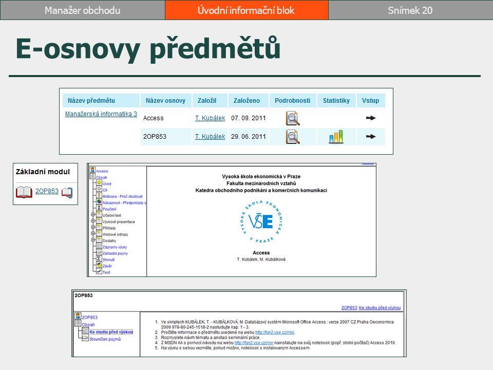 E-osnovy předmětů Úvodní informační blokSnímek 20Manažer obchodu