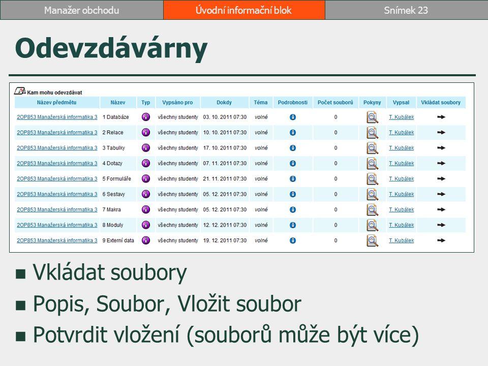 Odevzdávárny Vkládat soubory Popis, Soubor, Vložit soubor Potvrdit vložení (souborů může být více) Úvodní informační blokSnímek 23Manažer obchodu