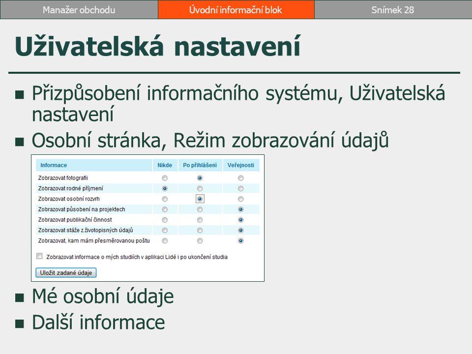 Uživatelská nastavení Přizpůsobení informačního systému, Uživatelská nastavení Osobní stránka, Režim zobrazování údajů Mé osobní údaje Další informace