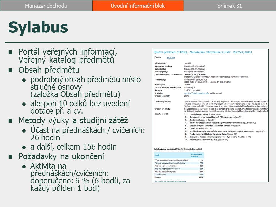 Sylabus Portál veřejných informací, Veřejný katalog předmětů Obsah předmětu podrobný obsah předmětu místo stručné osnovy (záložka Obsah předmětu) ales