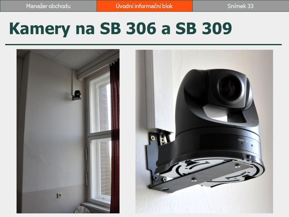Kamery na SB 306 a SB 309 Úvodní informační blokSnímek 33Manažer obchodu