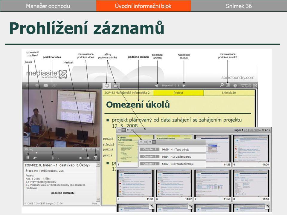 Prohlížení záznamů Úvodní informační blokSnímek 36Manažer obchodu