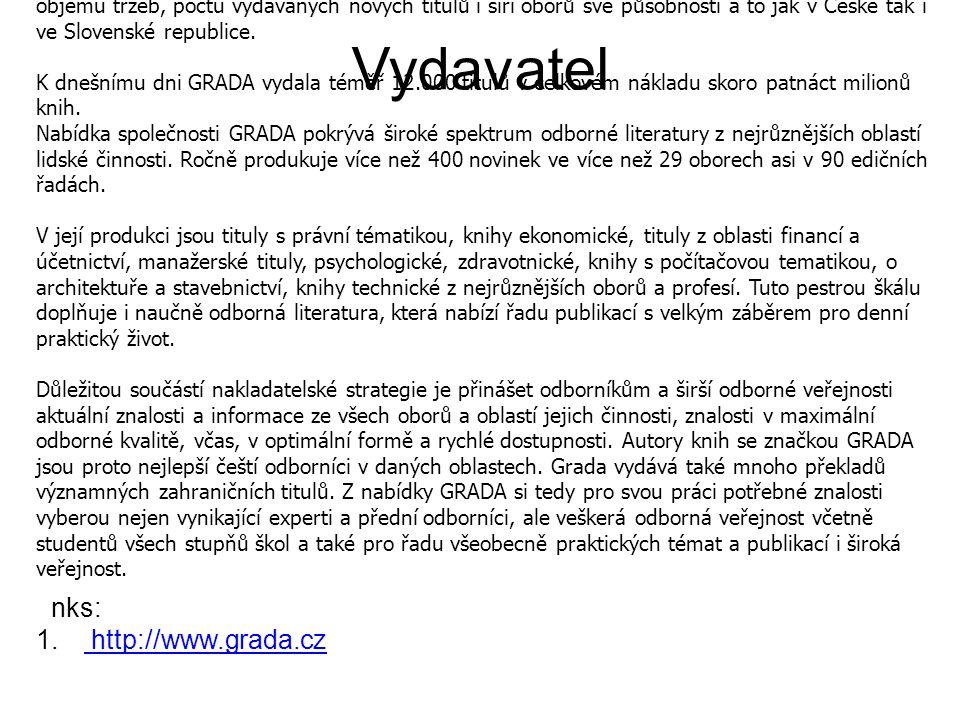 Vydavatel O společnosti: Knihy s logem GRADA vycházejí v České republice již od roku 1991.