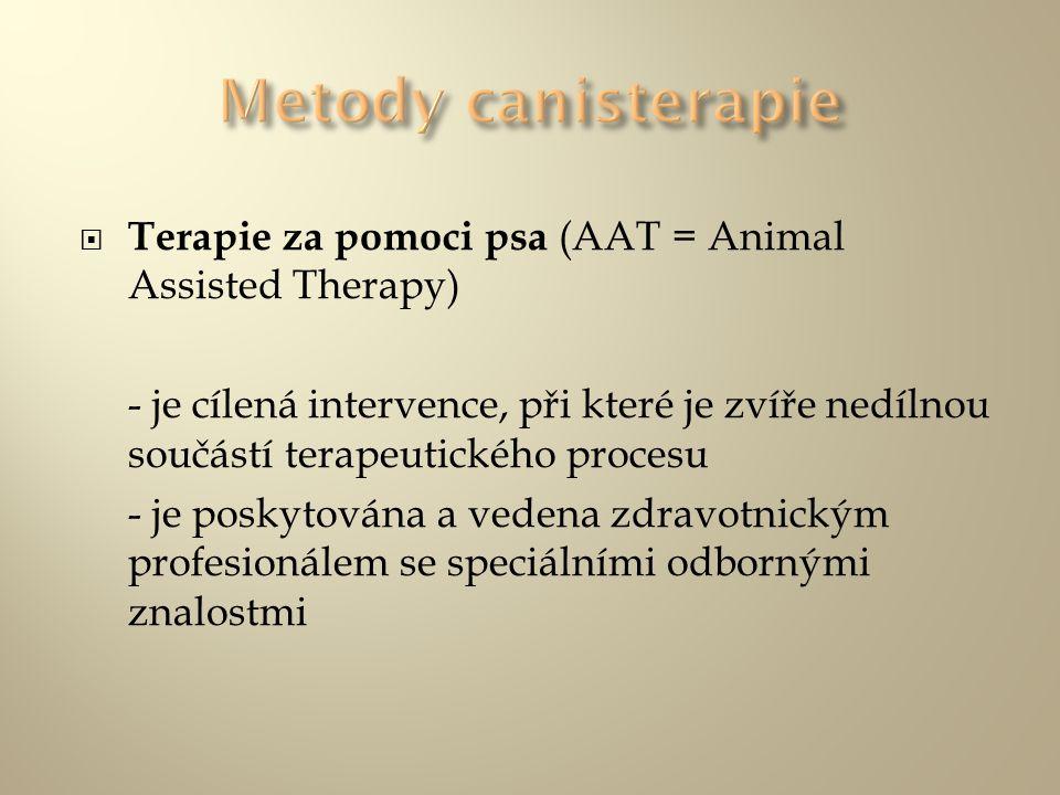  Terapie za pomoci psa (AAT = Animal Assisted Therapy) - je cílená intervence, při které je zvíře nedílnou součástí terapeutického procesu - je posky