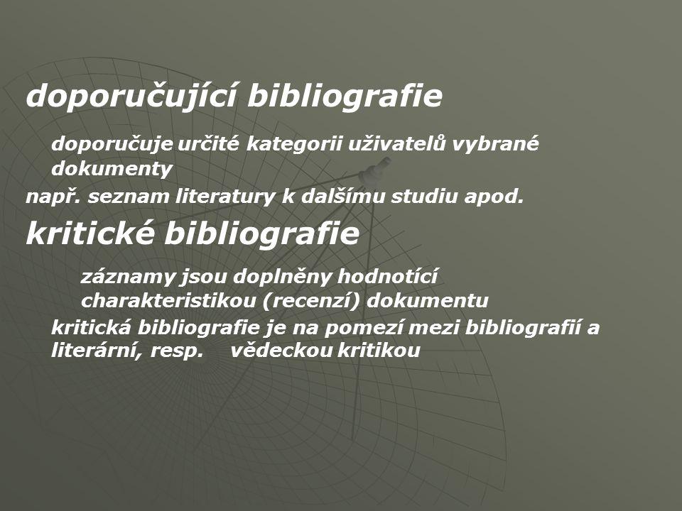 doporučující bibliografie doporučuje určité kategorii uživatelů vybrané dokumenty např.