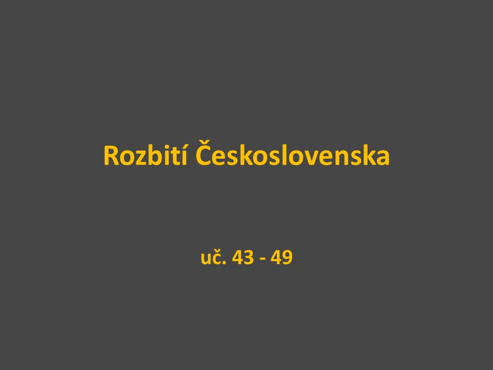Rozbití Československa uč. 43 - 49