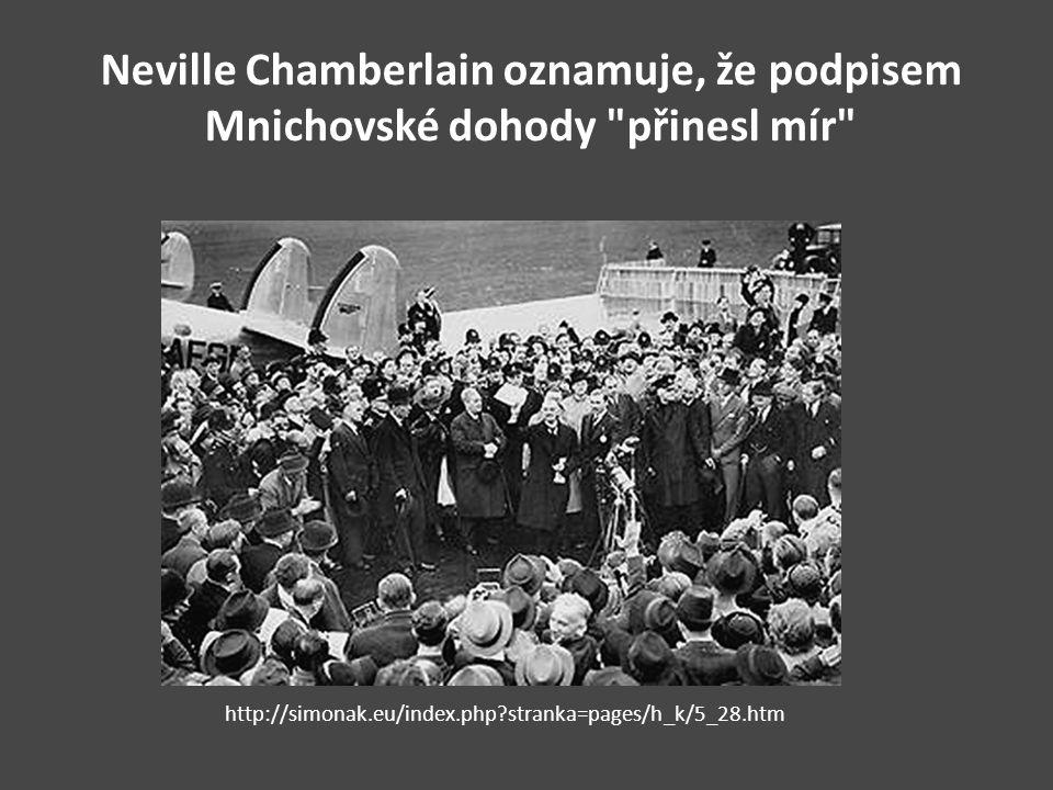 Neville Chamberlain oznamuje, že podpisem Mnichovské dohody