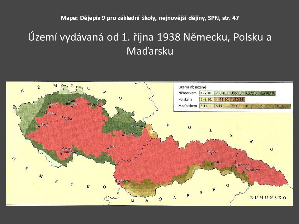 Mapa: Dějepis 9 pro základní školy, nejnovější dějiny, SPN, str. 47 Území vydávaná od 1. října 1938 Německu, Polsku a Maďarsku