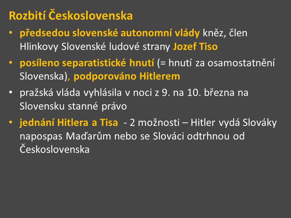 Rozbití Československa předsedou slovenské autonomní vlády kněz, člen Hlinkovy Slovenské ludové strany Jozef Tiso posíleno separatistické hnutí (= hnu