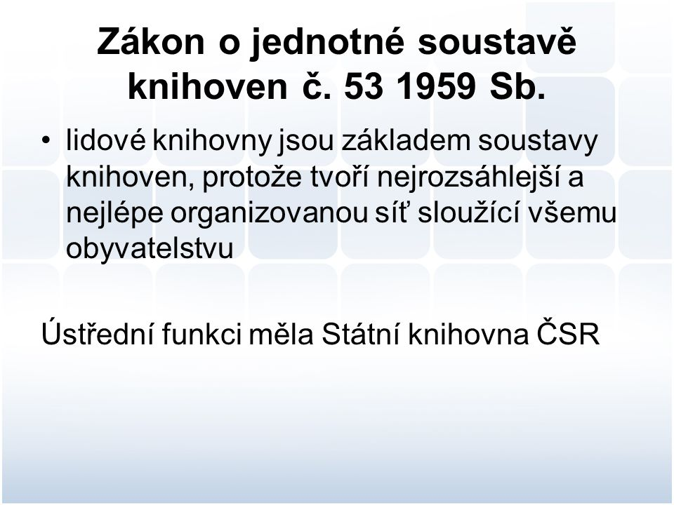 Zákon o jednotné soustavě knihoven č.53 1959 Sb.