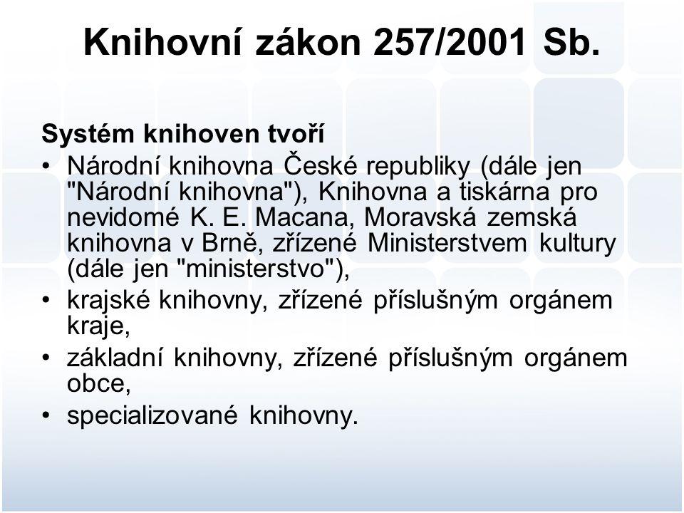 Knihovní zákon 257/2001 Sb.