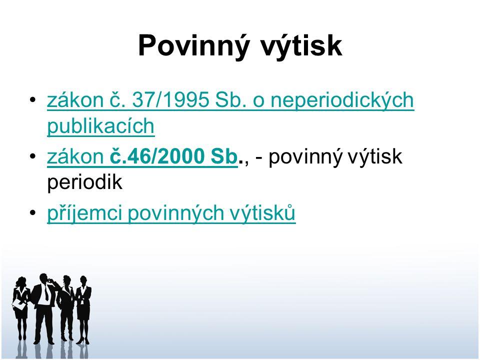 Povinný výtisk zákon č.37/1995 Sb. o neperiodických publikacíchzákon č.