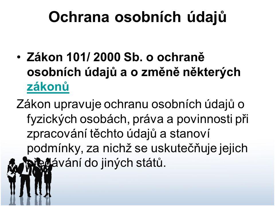 Ochrana osobních údajů Zákon 101/ 2000 Sb.