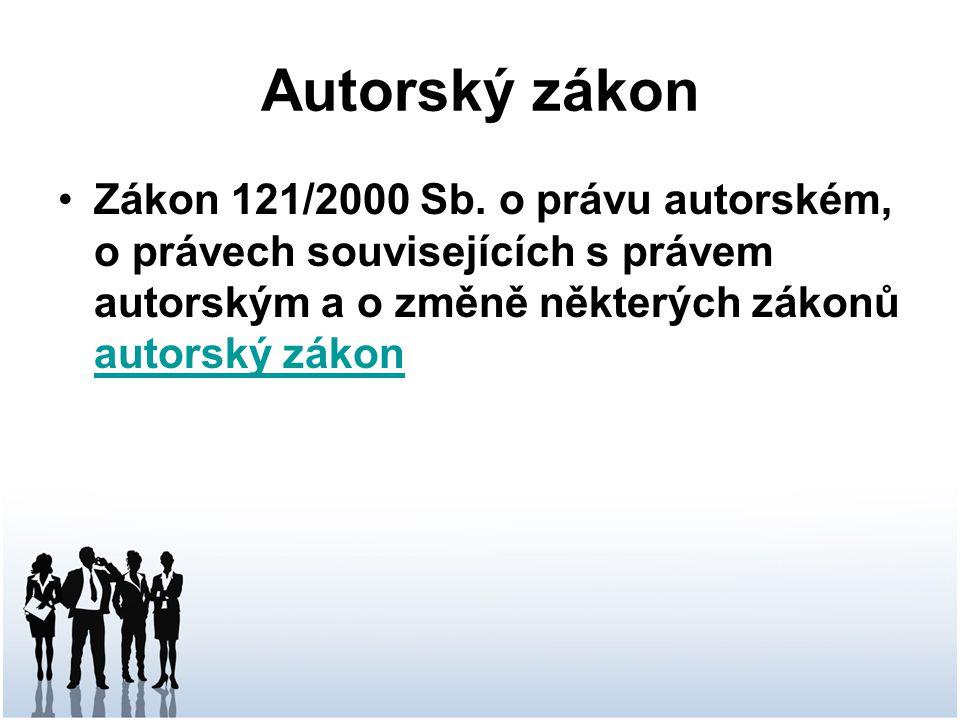 Autorský zákon Zákon 121/2000 Sb.