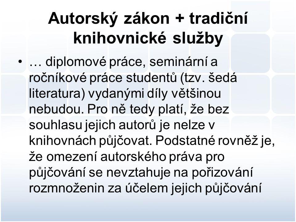 Autorský zákon + tradiční knihovnické služby … diplomové práce, seminární a ročníkové práce studentů (tzv.