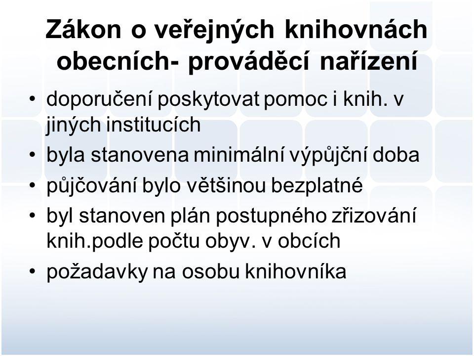 Zákon o veřejných knihovnách obecních- prováděcí nařízení doporučení poskytovat pomoc i knih.