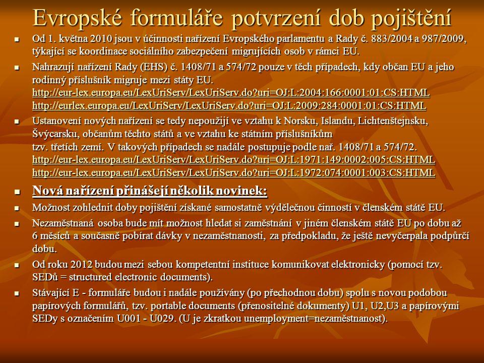 Evropské formuláře potvrzení dob pojištění Od 1.
