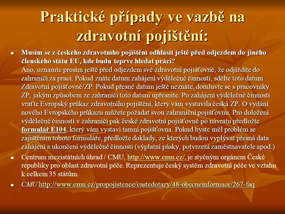 Praktické případy ve vazbě na zdravotní pojištění: Musím se z českého zdravotního pojištění odhlásit ještě před odjezdem do jiného členského státu EU, kde budu teprve hledat práci.