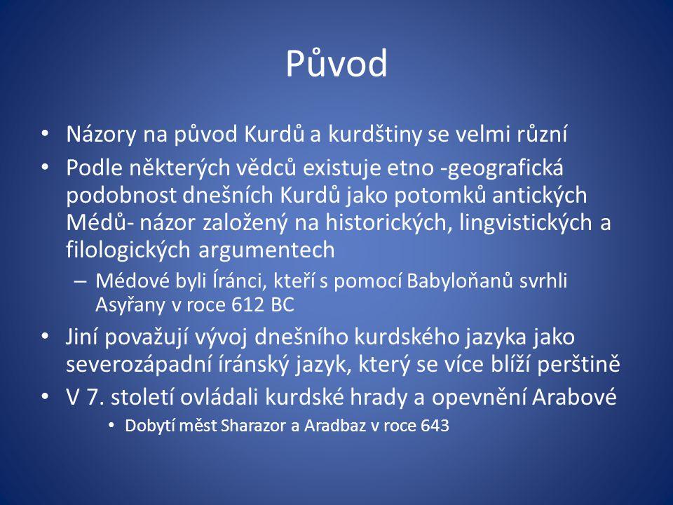 Původ Názory na původ Kurdů a kurdštiny se velmi různí Podle některých vědců existuje etno -geografická podobnost dnešních Kurdů jako potomků antickýc