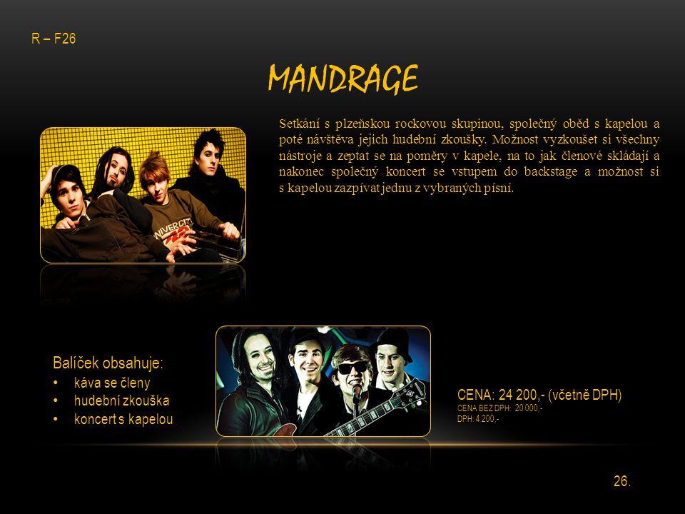 MANDRAGE Setkání s plzeňskou rockovou skupinou, společný oběd s kapelou a poté návštěva jejich hudební zkoušky. Možnost vyzkoušet si všechny nástroje