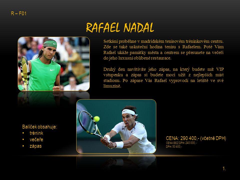 RAFAEL NADAL Setkání proběhne v madridském tenisovém tréninkovém centru. Zde se také uskuteční hodina tenisu s Rafaelem. Poté Vám Rafael ukáže památky
