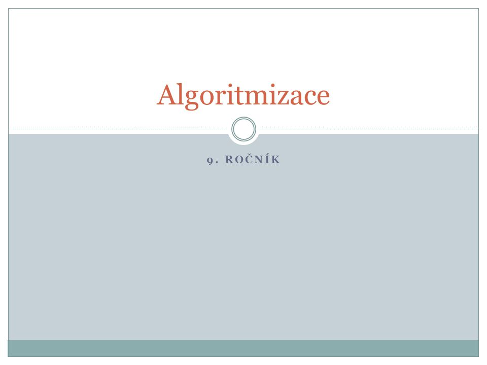 9. ROČNÍK Algoritmizace