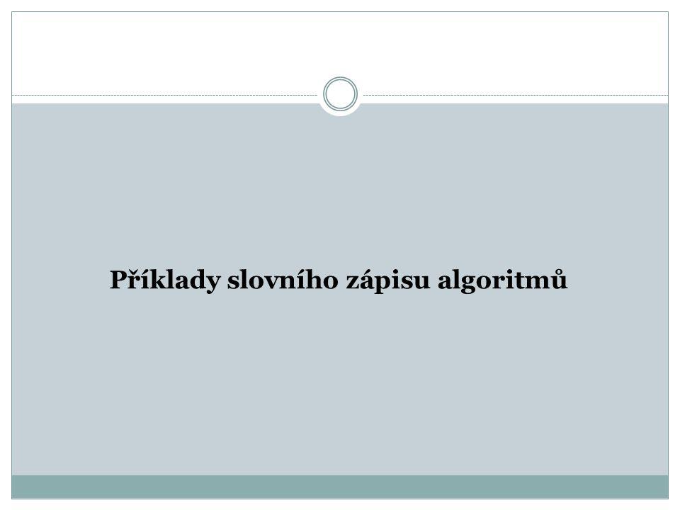 Příklad 1: Algoritmus přípravy banánové bowle Formulace problému - Připrav banánovou bowli.