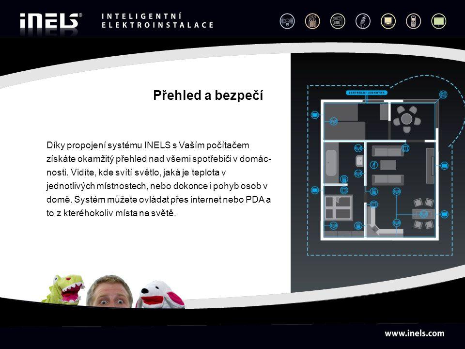 Díky propojení systému INELS s Vaším počítačem získáte okamžitý přehled nad všemi spotřebiči v domác- nosti. Vidíte, kde svítí světlo, jaká je teplota
