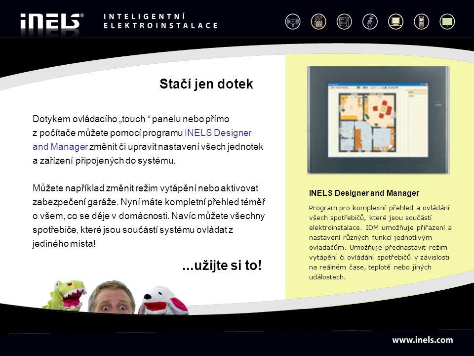 """Dotykem ovládacího """"touch """" panelu nebo přímo z počítače můžete pomocí programu INELS Designer and Manager změnit či upravit nastavení všech jednotek"""