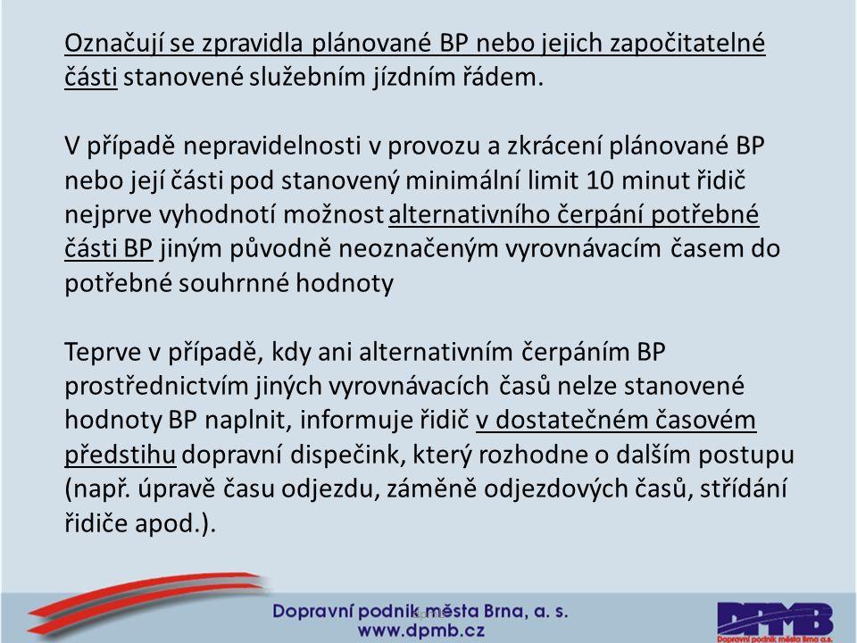 Označují se zpravidla plánované BP nebo jejich započitatelné části stanovené služebním jízdním řádem. V případě nepravidelnosti v provozu a zkrácení p