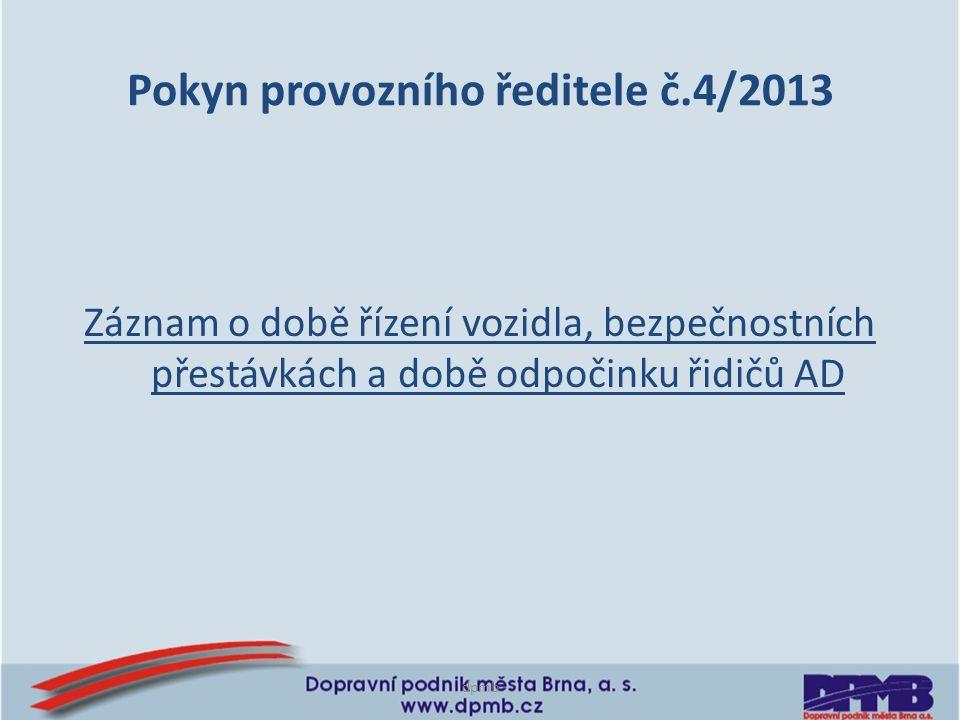 Pokyn provozního ředitele č.4/2013 Záznam o době řízení vozidla, bezpečnostních přestávkách a době odpočinku řidičů AD dpmb