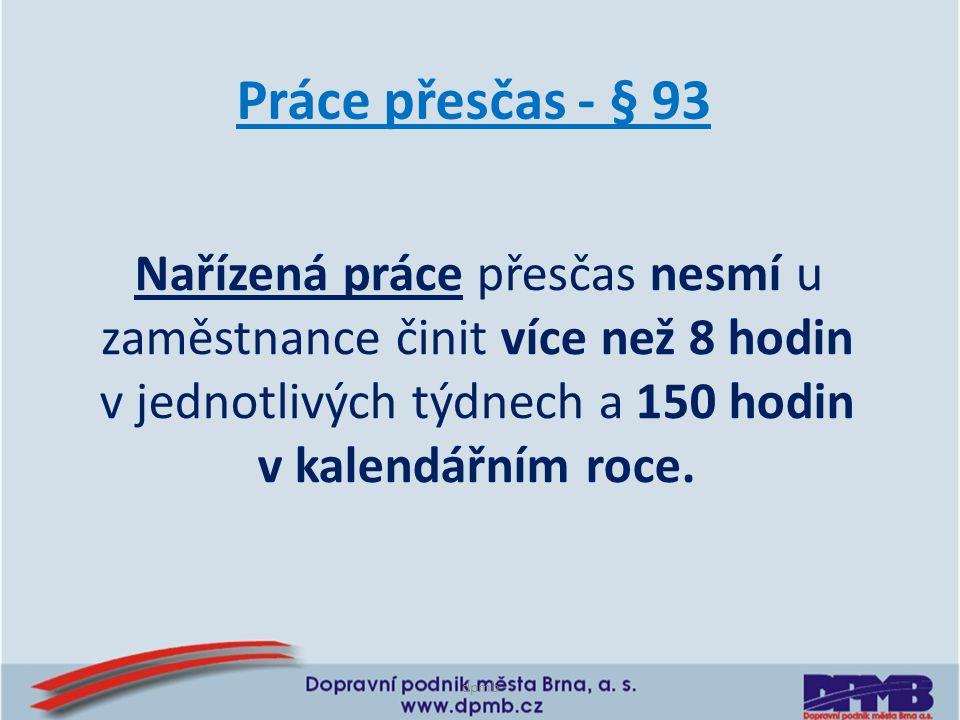 dpmb Směrnice P02 - s účinností 11.ledna 2013 Oděvní řád 04) Výjimku k bodu 7.4 odst.