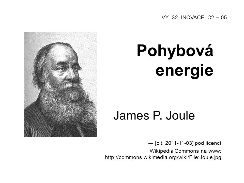 Pohybová energie James P.Joule ← [cit.